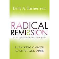 Book Radical Remission: Surviving Cancer Against All Odds by Kelly A. Turner